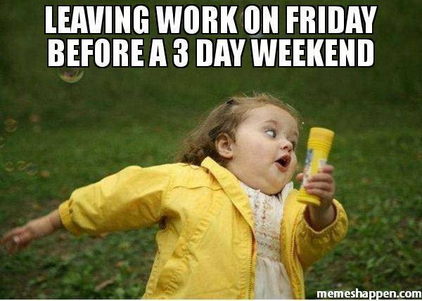 Three Day Weekend Funny