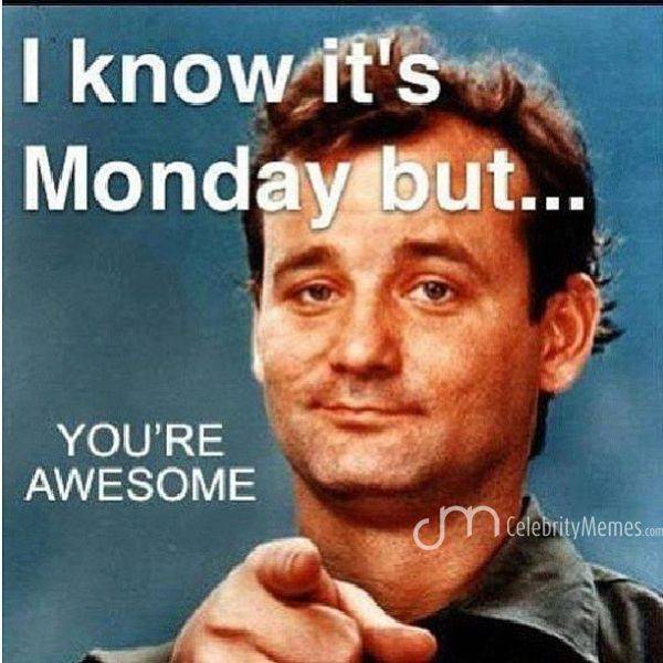 Yes It's Monday