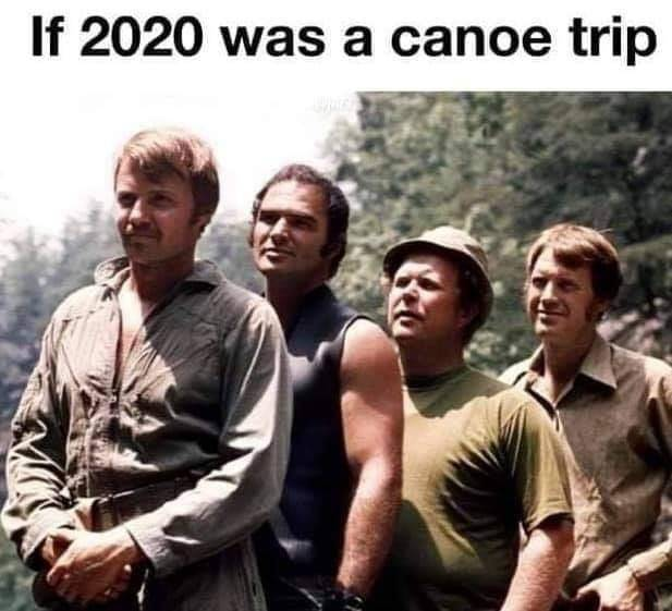 If 2020 was a canoe trip